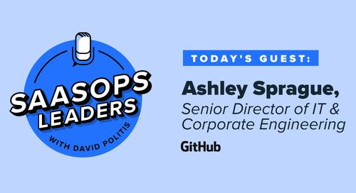 SaaSOps Leaders Episode 10, Featuring Ashley Sprague