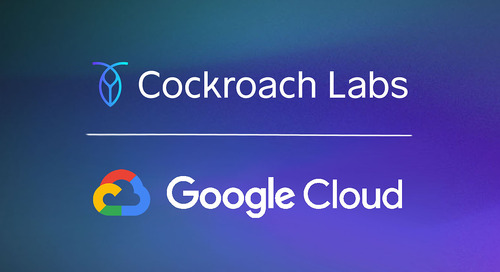 CockroachDB & Google Cloud Expand Partnership, Empowering Companies to Build on Cloud Native Infrastructure