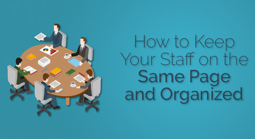 How to Keep Your Staff on the Same PageandOrganized