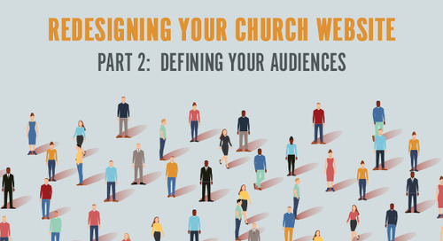 Redesigning Your Church Website – Part 2:  Defining Your Audiences