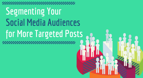 Segmenting Your Social Media Audiences for More Targeted Posts