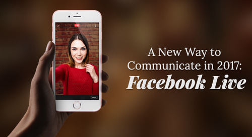 A New Way to Communicate in 2017: Facebook Live