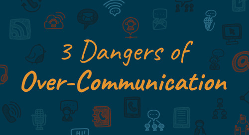 3 Dangers of Over-Communication