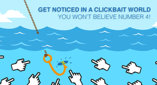 Get Noticed in a Clickbait World: You Won't Believe Number 4!