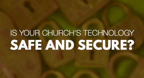 Is Your Church's Technology Safe and Secure?