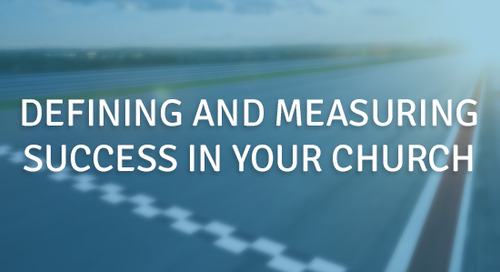 Defining and Measuring Success In Your Church