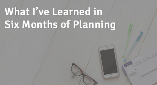 What I've Learned in Six Months of Planning
