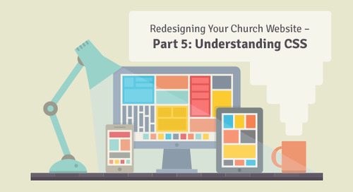 Redesigning Your Church Website Part 5 – Understanding CSS