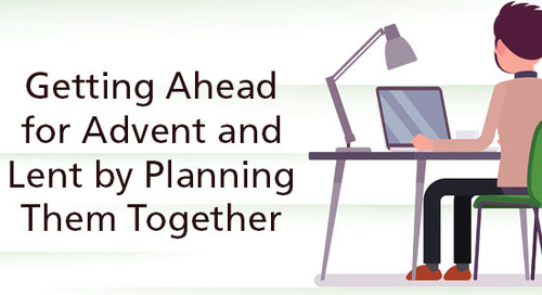 Getting Ahead for Advent and Lent by Planning Them Together