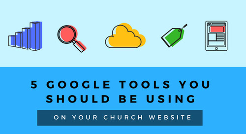 5 Google Tools You Should Be Using on Your Church Website