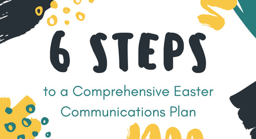 6 Steps to a Comprehensive Easter Communications Plan