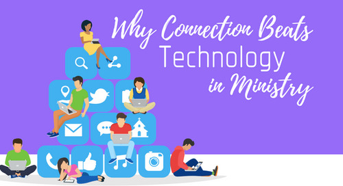 Why Connection Beats Technology in Ministry