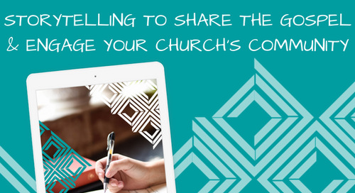 Storytelling to Share the Gospel & Engage Your Church's Community