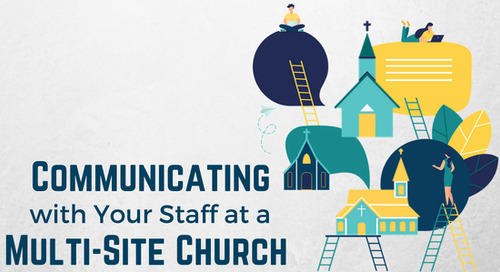 Communicating with Your Staff at a Multi-Site Church