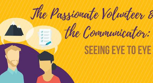 The Passionate Volunteer & the Communicator: Seeing Eye to Eye