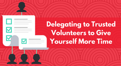 Delegating to Trusted Volunteers to Give Yourself More Time
