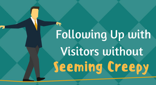 Following Up with Visitors without Seeming Creepy