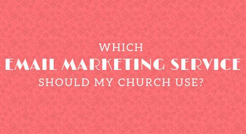 Which Email Marketing Service Should My Church Use?