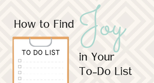 How to Find Joy in Your To-Do List