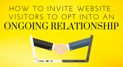 How to Invite Website Visitors to Opt into an Ongoing Relationship