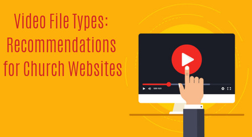 Video File Types: Recommendations for Church Websites