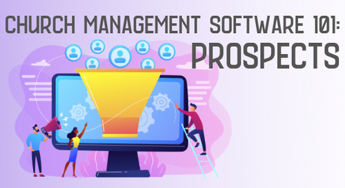 Church Management Software 101: Prospects