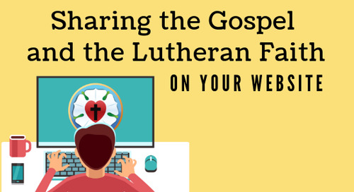 Sharing the Gospel and the Lutheran Faith on Your Website