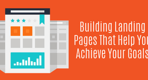 Building Landing Pages That Help You Achieve Your Goals