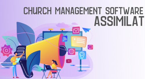 Church Management Software 201: Assimilation