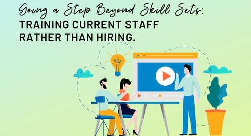 Going a Step beyond Skill Sets: Training Current Staff Rather Than Hiring