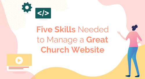 Five Skills Needed to Manage a Great Church Website