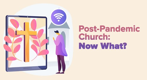 Post-Pandemic Church: Now What?