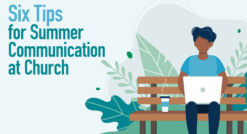 Six Tips for Summer Communication at Church