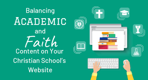 Balancing Academic and Faith Content on Your Christian School's Website