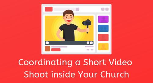 Coordinating a Short Video Shoot inside Your Church