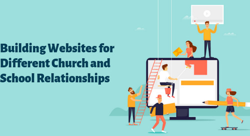 Building Websites for Different Church and School Relationships