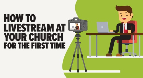 How to Livestream at Your Church for the First Time