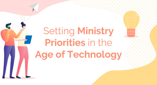 Setting Ministry Priorities in the Age of Technology