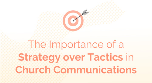 The Importance of a Strategy over Tactics in Church Communications