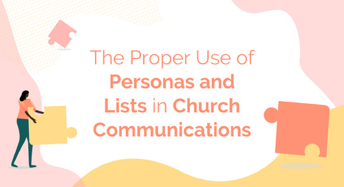 The Proper Use of Personas and Lists in Church Communications