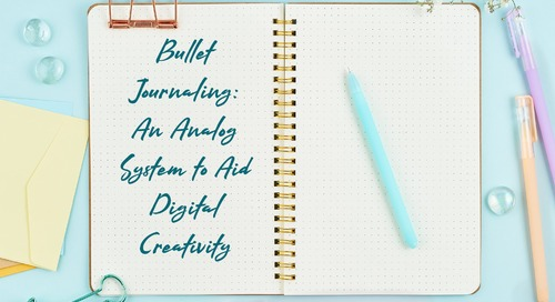 Bullet Journaling: An Analog System to Aid Digital Creativity