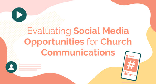 Evaluating Social Media Opportunities for Church Communications