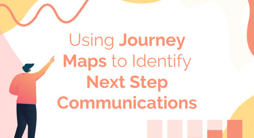 Using Journey Maps to Identify Next Step Communications