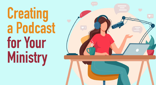 Creating a Podcast for Your Ministry