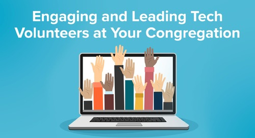 Engaging and Leading Tech Volunteers at Your Congregation