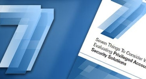 eBook: Seven Things to Consider When Evaluating Privileged Account Security Solutions