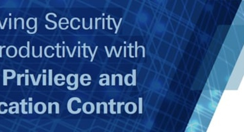 eBook: Achieving Security and Productivity with Least Privilege and Application Control