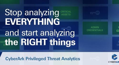 Detect, Alert and Respond with CyberArk Privileged Threat Analytics
