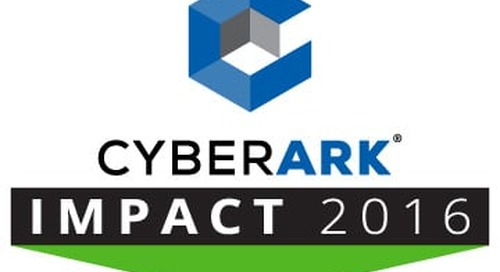 CyberArk Impact 2016: Implementing Privileged Account Security