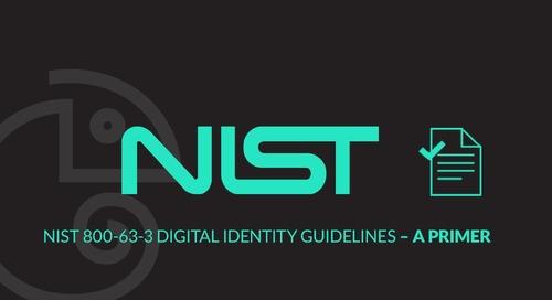 NIST 800-63-3 Digital Identity Guidelines – A Primer